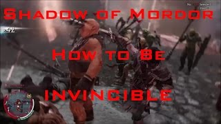 Shadow of Mordor: How to Be INVINCIBLE!! NEVER DIE AGAIN! HD