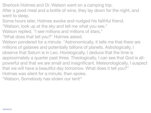Jokes - Sherlock Holmes and Dr. Watson went on a camping trip.  After a good meal and a bottle of wi