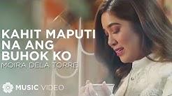 Kahit Maputi Na Ang Buhok Ko - Moira Dela Torre | The Hows of Us OST (Music Video)