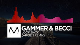 [DnB/Drumstep] - Gammer & Becci - Look Back (Arcien Remix) [Free Download]