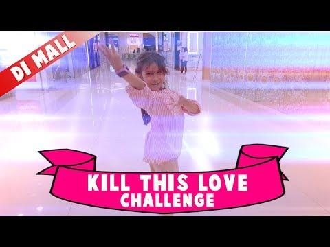 KILL THIS LOVE CHALLENGE BLACK PINK Di Mall   Quinn Salman