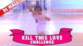 KILL THIS LOVE CHALLENGE BLACK PINK di Mall | Quinn Salman