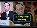 Thưa thủ tướng Nguyễn Xuân Phúc, không lẽ ông Thiệu luôn luôn đúng 108Tv