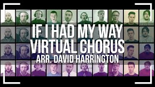 If I Had My Way - Barbershop Virtual Chorus