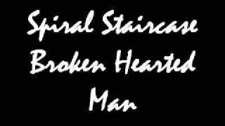 Spiral Staircase Broken Hearted Man