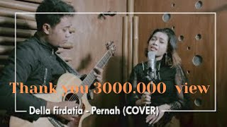 Video Azmi - Pernah (COVER) by Della Firdatia download MP3, 3GP, MP4, WEBM, AVI, FLV Agustus 2018