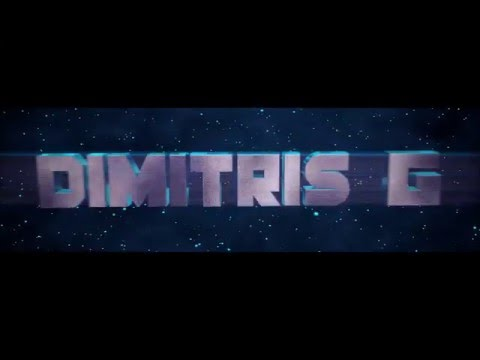 New Channel Intro|Dimitris G(2016)