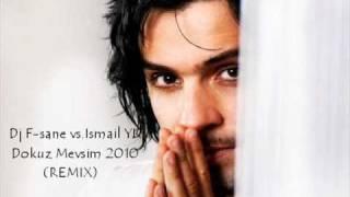 dj f sane vs ismail yk dokuz mevsim 2010 remix