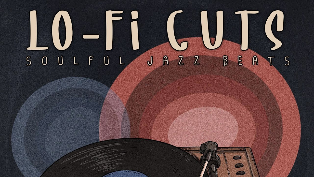 Lo-fi Cuts – Soulful Jazz Beats