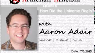 Baixar Armchair Atheism, Ep. 5 - How Did the Universe Begin? with Aaron Adair