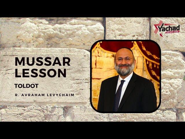 Short Mussar Lesson פרשת תולדות