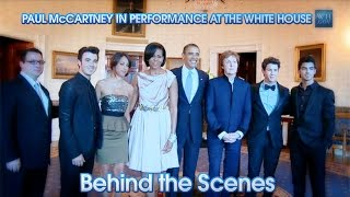 PAUL McCARTNEY IN PERFORMANCE AT THE WHITE HOUSE (Behind the Scenes)