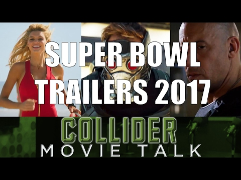 Super Bowl Trailers 2017 Review - Collider Movie Talk