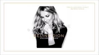 Céline Dion - Trois heures vingt (Audio Remastered)