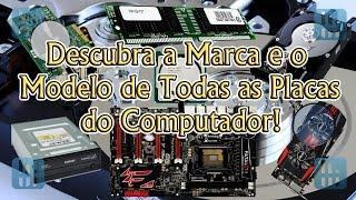 Download Como Descobrir a Marca e o Modelo de Todas as Placas do Computador! Mp3 and Videos