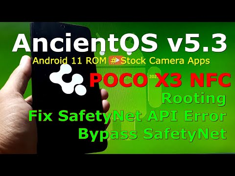 AncientOS R v5.3 for Poco X3 NFC (Surya), Rooting + Fix SafetyNet Api Error and Stock Camera Apps