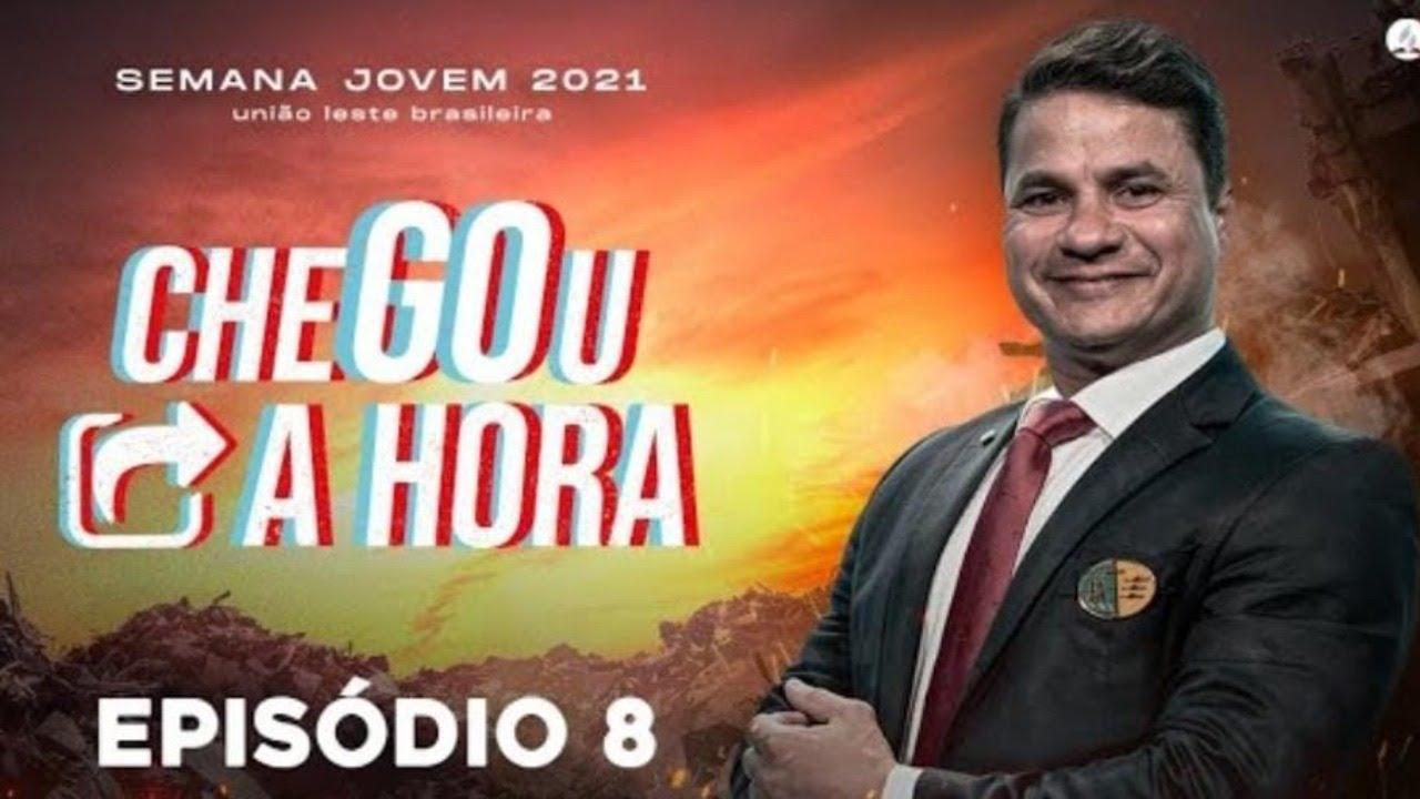 Pr. Eduardo Batista | #CheGOuAHora | Semana Jovem 2021 | #Ep8