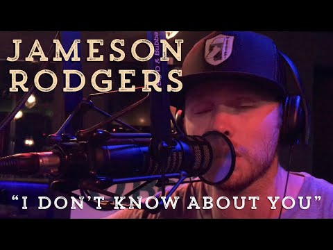 Jameson Rodgers - I Don't Know About You