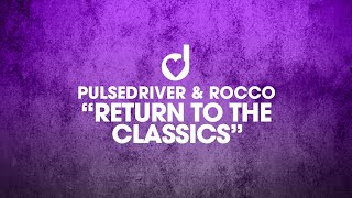 Pulsedriver & Rocco - Return To The Classics