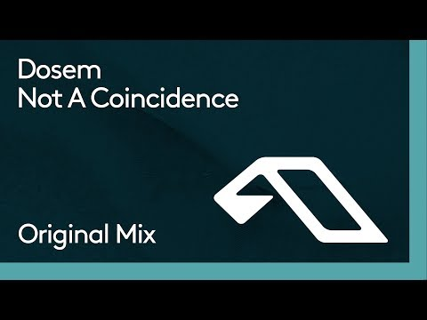 Dosem - Not A Coincidence