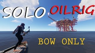 Rust - SOLO Player TAKES OIL RIG with BOWS (Vanilla)