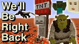 Minecraft: We'll Be Right Back (BEST OF)