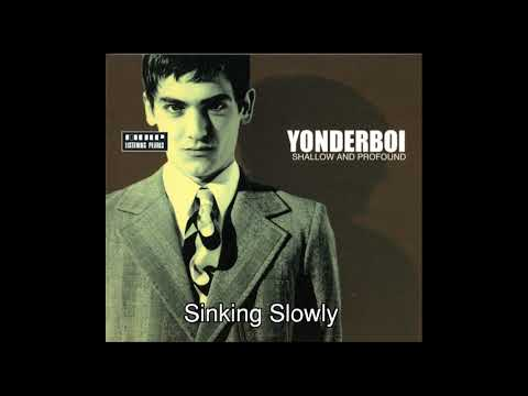 Yonderboi - Sinking Slowly
