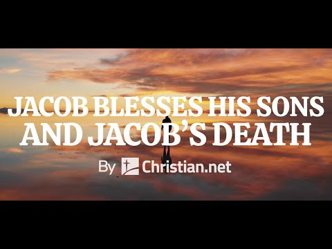 Genesis 49: Jacob Blesses His Sons And Jacob's Death | Bible Story (2020)