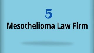 Mesothelioma Law Firm 5