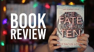 THE FATE OF TEN by Pittacus Lore | BOOK REVIEW