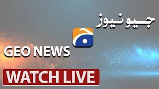 🔴GEO NEWS LIVE - Pakistan Live News | Headlines, Bulletins \u0026 Exclusive Coverage | Live News Stream