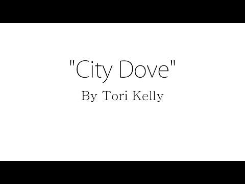 City Dove - Tori Kelly (Lyrics)