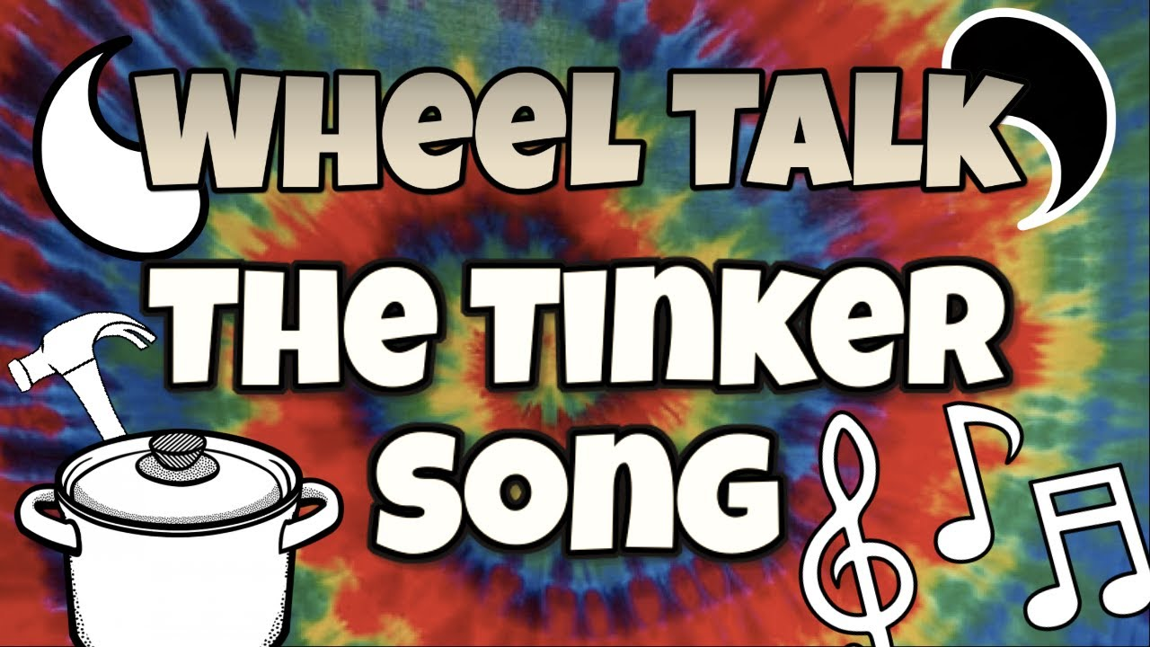 The Tinker Song: A WOT Musical Number