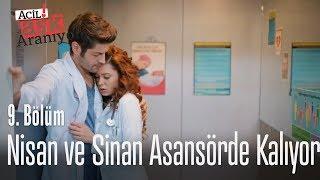 Nisan ve Sinan asansörde kalıyor - Acil Aşk Aranıyor 9. Bölüm