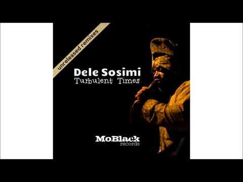 Dele Sosimi - Turbulent Times (Sobek Remix)