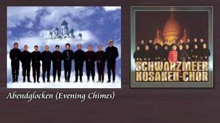 Schwarzmeer Kosaken Chor - Abendglocken