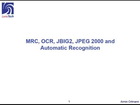 Scan PDF - MRC, OCR, JBIG2, JPEG 2000 and automatic recognition; Armin Ortmann