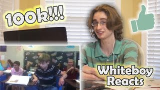 Whiteboy Reacts - 100k Special