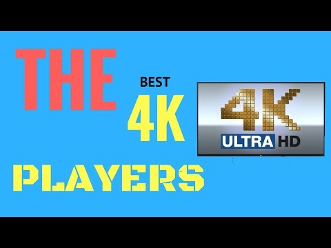 The Best 4k players That You Want To Try / 2016