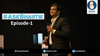Ask Bhautik Episode 1 | Digital Marketing Q & A | Bhautik Sheth