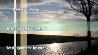 Perfect Gentlemen - Wyclef Jean  (HQ)
