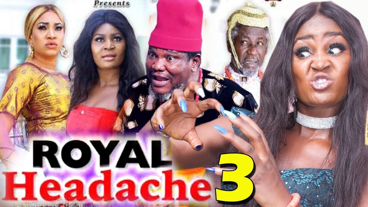 Download ROYAL HEADACHE SEASON 3 - (New Movie) 2019 Latest Nigerian Nollywood Movie Full HD