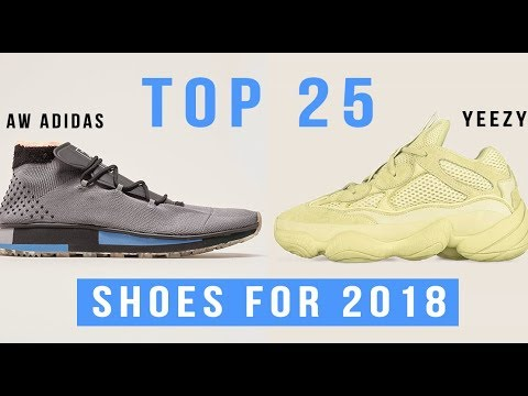 new product 29e01 86f9a Top 25 Best Shoes To Wear in 2018 + New Sneaker Releases!