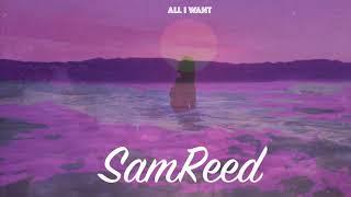 Sam Reed - All I Want