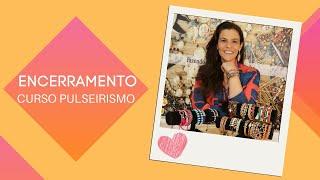 ENCERRAMENTO - 3º CURSO PULSEIRISMO