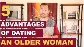 5 Advantages of Dating an Older Woman | Relationship Advice for Women by Mat Boggs
