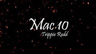 Trippie Redd - Mac 10 Ft. Lil Baby & Lil Duke (Lyrics)