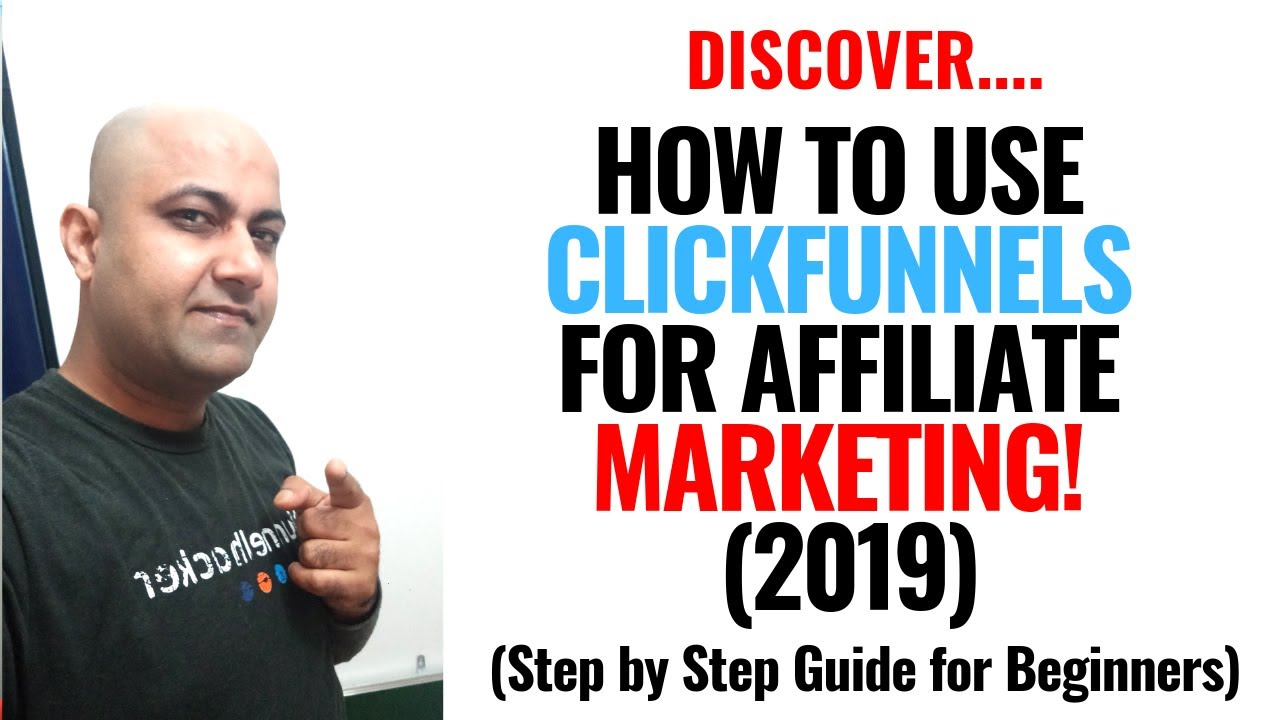 How To Use ClickFunnels For Affiliate Marketing (2019) - Step By Step Guide For Beginners!