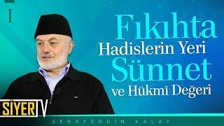 Fıkıhta Hadislerin Yeri - Sünnet ve Hükmî Değeri | Şerafeddin Kalay (1. Ders)