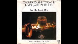 Grover Washington Jr. - Just The Two Of Us (1981 Single Version) HQ